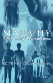 Sexuality - Psychoanalytic Perspectives ebook by Celia Harding