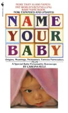 Name Your Baby ebook by Lareina Rule