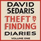 Theft by Finding - Diaries: Volume One audiobook by David Sedaris