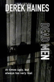 Dead Men ebook by Derek Haines
