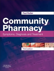 Community Pharmacy - Symptoms, Diagnosis and Treatment ebook by Paul Rutter