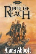Into the Reach ebook by Alana Abbott