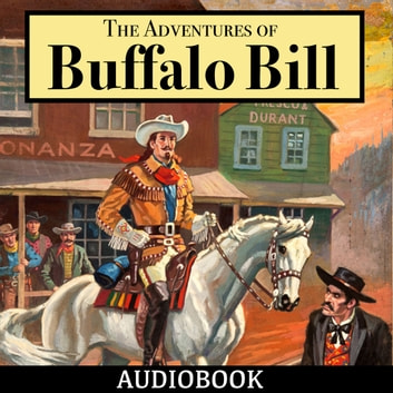 The Adventures of Buffalo Bill audiobook by Col. William F. Cody