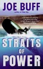 Straits of Power ebook by Joe Buff