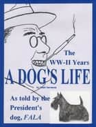 A Dog's Life ebook by Matt Sorensen