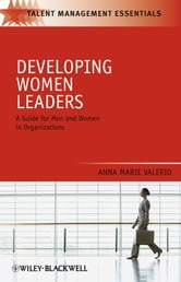Developing Women Leaders - A Guide for Men and Women in Organizations ebook by Anna Marie Valerio