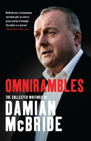 Omnirambles - The Collected Writings of Damian McBride ebook by Damian McBride