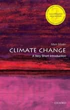 Climate Change: A Very Short Introduction ebook by Mark Maslin