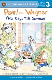 Pearl and Wagner: Five Days Till Summer ebook by Kate McMullan,R.W. Alley