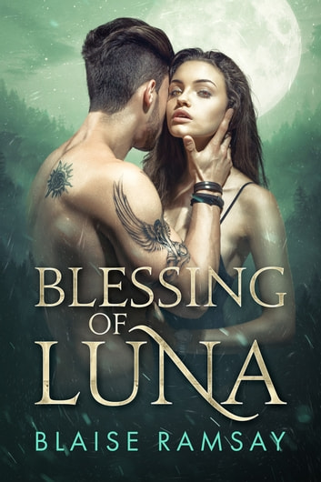 Blessing of Luna ebook by Blaise Ramsay