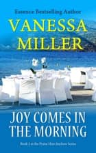 Joy Comes in the Morning ebook by Vanessa Miller