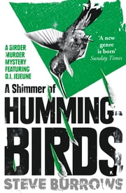 A Shimmer of Hummingbirds - Birder Murder Mystery 4 ebook by Steve Burrows