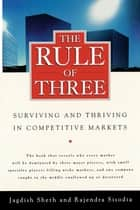 The Rule of Three ebook by Jagdish Sheth,Rajendra Sisodia