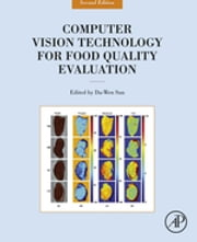 Computer Vision Technology for Food Quality Evaluation ebook by Da-Wen Sun