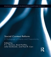 Social Context Reform - A Pedagogy of Equity and Opportunity ebook by
