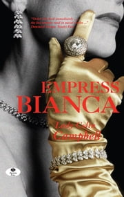 Empress Bianca ebook by Lady Colin Campbell