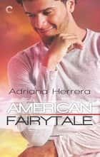 American Fairytale ebook by Adriana Herrera