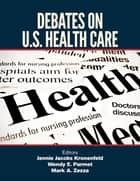 Debates on U.S. Health Care ebook by Wendy E. Parmet,Mark A. Zezza,Jennie Kronenfeld