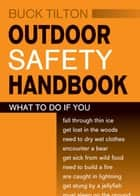 Outdoor Safety Handbook ebook by Buck Tilton, Roberto Sabas