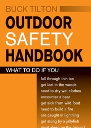 Outdoor Safety Handbook ebook by Buck Tilton,Roberto Sabas