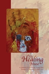 The Healing Muse - A Journal of Literary & Visual Arts ebook by Deirdre Neilen