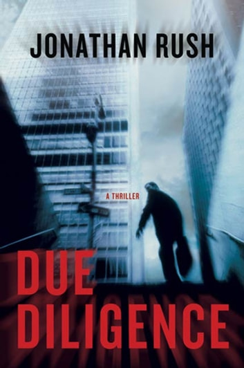 Due Diligence - A Thriller eBook by Jonathan Rush
