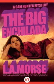 The Big Enchilada ebook by L. A. Morse