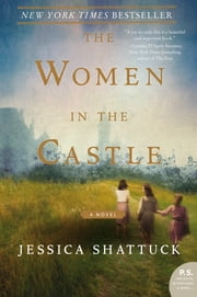 The Women in the Castle - A Novel ekitaplar by Jessica Shattuck