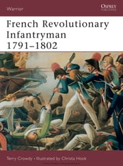 French Revolutionary Infantryman 1791–1802 ebook by Terry Crowdy,Christa Hook