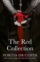 The Red Collection ebook by Portia Da Costa