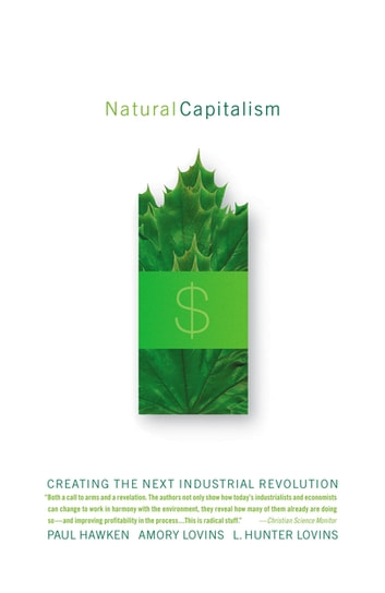 Natural Capitalism eBook by L. Hunter Lovins,Amory Lovins,Paul Hawken