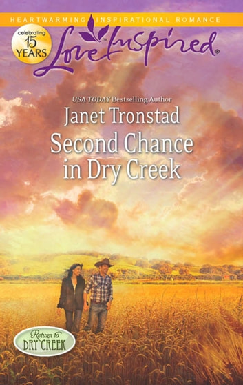 Second Chance in Dry Creek (Mills & Boon Love Inspired) (Return to Dry Creek, Book 4) eBook by Janet Tronstad