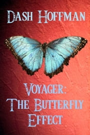 Voyager: The Butterfly Effect ebook by Dash Hoffman