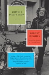 Things I Didn't Know ebook by Robert Hughes