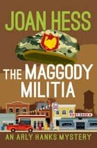 The Maggody Militia ebook by Joan Hess