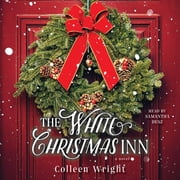 The White Christmas Inn - A Novel audiobook by Colleen Wright