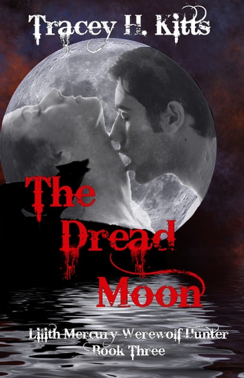 The Dread Moon ebook by Tracey H. Kitts