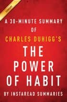 Summary of The Power of Habit - by Charles Duhigg | Includes Analysis ebook by Instaread Summaries