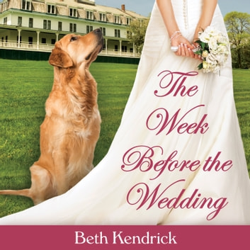 The Week Before The Wedding Audiobook By Beth Kendrick
