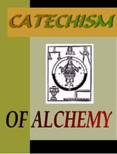 Catchism of Alchemy ebook by Unknown
