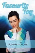 Favourite Toy ebook by Louise Lyons
