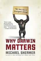 Why Darwin Matters - The Case Against Intelligent Design 電子書 by Michael Shermer