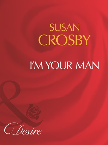 I'm Your Man (Mills & Boon Desire) ebook by Susan Crosby