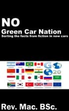 No Green Car Nation ebook by Rev. Mac. BSc.