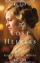The Lost Heiress (Ladies of the Manor Book #1) ebook by