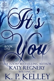 It's You, Book One ebook by Katy Regnery