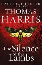 Silence Of The Lambs - (Hannibal Lecter) ebook by Thomas Harris