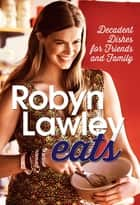 Robyn Lawley Eats ebook by Robyn Lawley