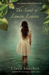The Scent of Lemon Leaves ebook by Clara Sanchez