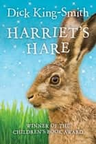 Harriet's Hare ebook by Dick King-Smith